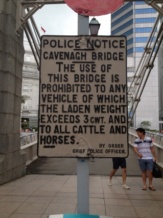 Cavenagh Bridge is Singapore's only suspension bridge and it's been there since 1870! This sign made me giggle.